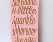 She Leaves A Sparkle Wherever She Goes, Inspirational Wood Sign, Home Decor, Child Room Decor, Baby Girl Nursery Decor, Inspiring Wood Sign