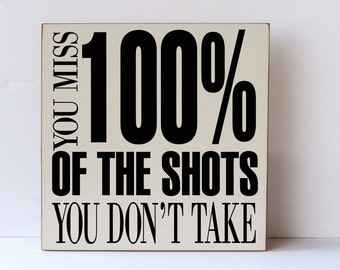 Wood Sign, You Miss 100% of the Shots You Don't Take, Sports Quotes, Sports Decor Sign, Athletics Sign, Home Decor Sign, Inspirational Sign