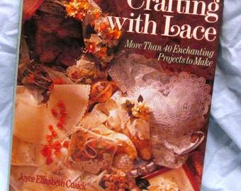 Crafting with Lace by Joyce Elizabeth Cusick Craft Instruction Book