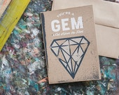 You're a Gem -  A6 Screenprinted Blank Greeting Card