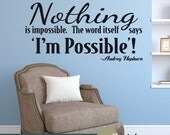Nothing is Impossible - Audrey Hepburn Wall Quote Decal - Wall Decor Sticker- WD0339