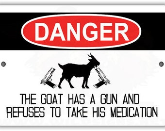 Goat Refuses Medication Indoor/Outdoor Aluminum No Rust No Fade Sign