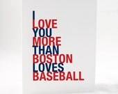 Greeting Card, I Love You More Than Boston Loves Baseball, A2 size, Sports Gift for Him