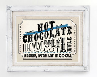 Polar Express Hot Chocolate Poster Blue - INSTANT DOWNLOAD - Printable Birthday Christmas Party Sign, Cocoa Stand, Hot Chocolate Station