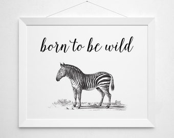 Both to be Wild Zebra Printable - modern minimal black white script elegant simple inspirational glamour closet vanity animal print stripes