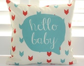 "Custom Arrow Throw Pillow - Hello Baby - Decorative Baby Pillow - 16"" X 16"" Cover AND Insert"