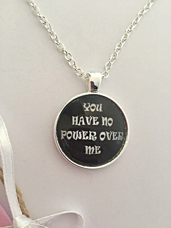 Quote Necklace You Have No Power Over Me Labyrinth Labyrinth Movie Quotes You Have No Power Over Me