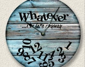 WHATEVER Im late anyway wall clock - distressed teal boards printed image - rustic cabin beach wall home decor - 7122