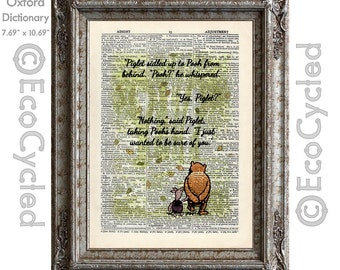 Winnie the Pooh and Piglet Quote 62 I Just Wanted to be Sure of You on Vintage Upcycled Dictionary Art Print Book Art Print Classic Pooh