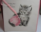 Sweet unused 1940's Hallmark birthday card for a dear daughter little kitten and pink ball of yarn with real pink yarn accent