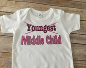 Youngest to Middle child one piece or t shirt (Custom Text Colors/Wording)