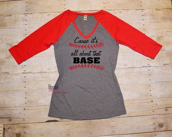 Cause it's all about that base, Custom Baseball shirt, Baseball mom, T-ball mom, cause it's all about that base,  women's baseball shirt