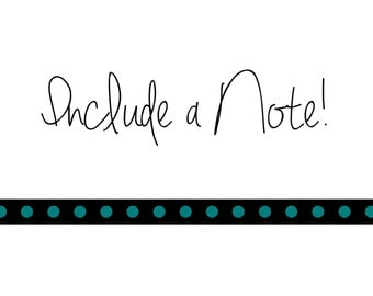 Include a Note!