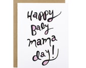 Funny Mother's Day Card - Happy Baby Mama Day