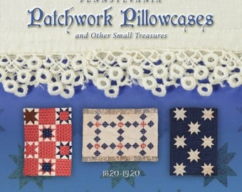 Quilt Book:  Pennsylvania Patchwork Pillowcases and Other Small Treasures by Ann Hermes