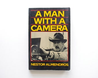 A Man With A Camera by Nestor Almendros - Cinematographer, Cinematography Book
