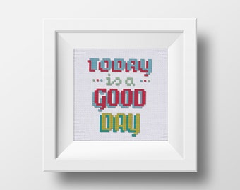 Today is a Good Day- Cross stitch pattern modern, Cross Stitch Pattern, Embroidery Pattern, Cross Stitch Art, Embroidery Art -PDF-