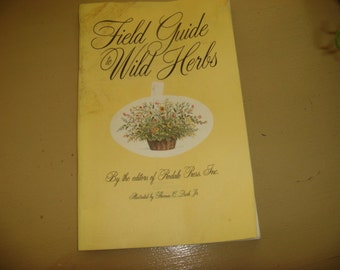 Vintage 1987 Field Guide to Wild Herbs Illustrated Wild Herbs and Common garden Herbs