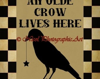 Americana An Olde Crow Lives Here Prim Crow Picture Art Print A750 tan black ivory cream