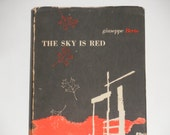 The Sky is Red - Guiseppe Berto - First American Edition - Italian Novel - A New Directions Book 1948 - Antique Fiction Book WWII Literature