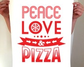 Peace, Love & Pizza, Pizza Art, Pizza Print, Pizza Poster, Kitcehn Art, Kitchen Wall Wart, Home Decor, Pizza Party, Kitchen Decor