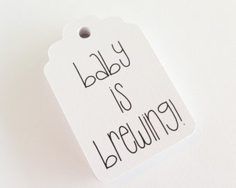 25 Black + White 'baby is brewing' Hang Tag, Gift Tag, Price Tag Die cuts-  2.25 x 1.5 inch - Baby Shower, Gender Reveal