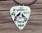If you're a bird, I'm a bird guitar pick necklace love birds girl guy Valentine's Day Anniversary Gift black silhouette love quote jewelry