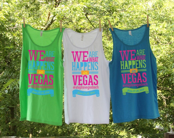 We are what happens in Vegas Bachelorette Beach Tanks -Sets- Personalized