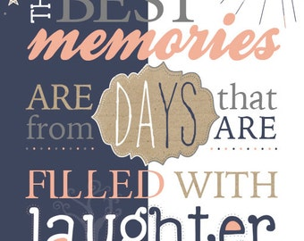 The Best Memories Are From Days That Are Filled With Laughter - Vertical Print