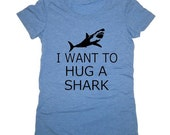 I Want to Hug a SHARK Womens silkscreen t shirt tee screenprint
