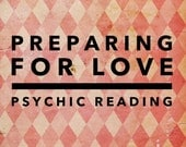 Preparing for Love Tarot Reading- VIDEO or MP3