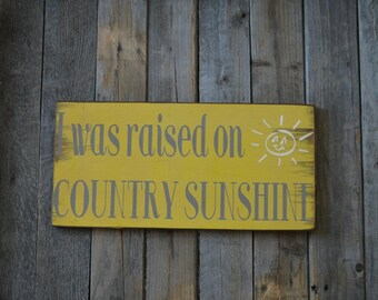 I was raised on Country Sunshine