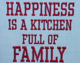 Kitchen Full of Family Saying Digitized Machine Embroidery File ONLY