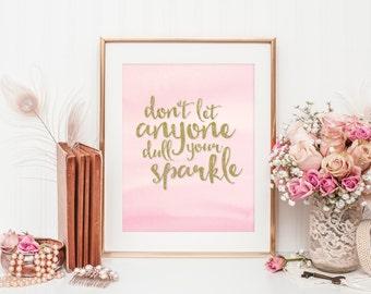 Sparkle Quote - Dull Your Sparkle Print - Gold Sparkle Quote Art - Pink Sparkle Quote Art - Pink Bedroom Decor - Digital Download PDF File