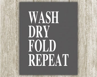 Laundry Room Art Print, Wash Dry Fold Repeat, Gray Laundry Wall Art, Laundry Quote, Laundry Poster, Laundry Printable 8x10 Instant Download