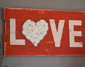 Hand made wooden love sign, stained, with hand rolled linen rosettes, painted and distressed Love Sign