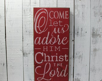wooden sign, christmas, o come let us adore him, christmas song, subway art, wall hanging, wall decor
