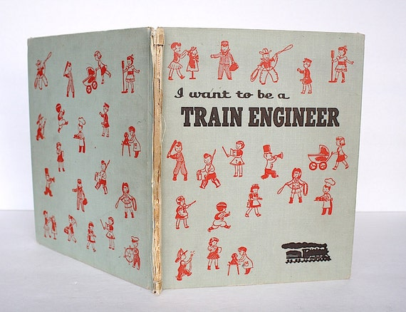 I want to be a train engineer children 39 s by for I need an engineer
