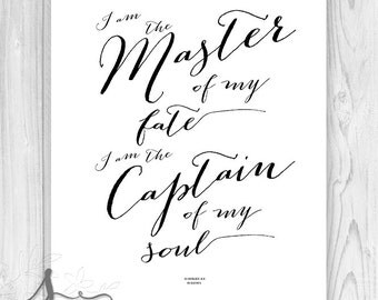 I am the master of my fate, I am captain of my soul, Typography Art Print, Quote Art Print, Home Decor