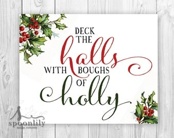 Deck the Halls with Boughs of Holly Christmas Art Print, Christmas Decor, Holiday Print - Christmas Home Decor - ART PRINT