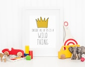 Inside all of us is a Wild Thing - 8x10 Where the Wild Things Are Print - Yellow Crown - Digital - INSTANT DOWNLOAD