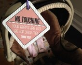 """Carseat """"No Touching"""" Sign"""