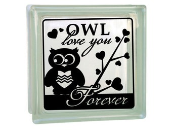 Owl Love You Forever - Vinyl Decal for a DIY Glass Block, Frames, and more...Block Not Included