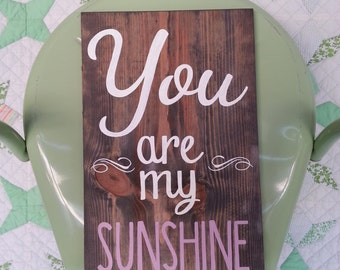 You Are My Sunshine Sign. Nursery Decor. Kids Room Wall Art. Hand Painted Rustic Decor. Baby Shower Gift. Girl Nursery Art. Custom Wood Sign