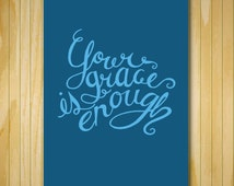 Your Grace Is Enough art print, scripture art, hand drawn wall art, creative typography, artist print, kitchen wall art, biblical quotes