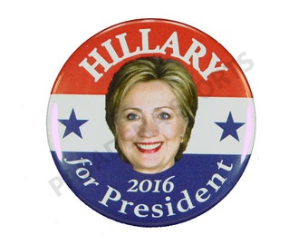 """2016 HILLARY CLINTON for PRESIDENT Campaign Button, 2.25"""" hods"""