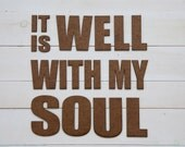 It Is Well With My Soul, Plain Wooden Phrase, Statement Piece, hymn, Faith, Christian