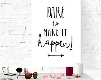 Dare to make it happen, Printable poster, Black and white art, Printable art, Inspirational poster, Motivational, Digital art, Minimal art