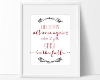 Life Starts All Over Again When It Gets Crisp in the Fall | Printable | Instant Download