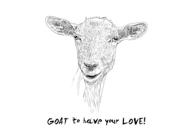 Goat to have your love printable - InkySpot Printable
